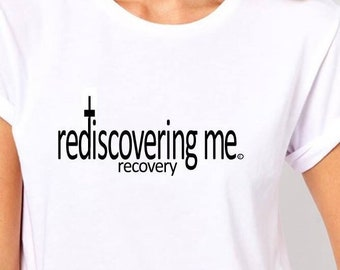 Rediscovering Me Recovery Addiction Shirt copyright protected