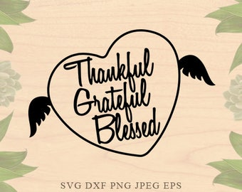 Valentines svg Grateful svg thankful svg blessed SVG files for silhouette DXF Arrow Svg Christian Svg Cricut downloads Cricut files Farm