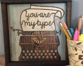 You Are My Type Sign. Office Decor. Wood Sign. Typewriter Wood Sign. Wood Office Sign. Rustic Wood Sign.