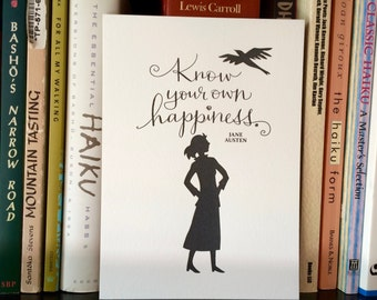 LETTERPRESS ART PRINT-Know your own happiness. Jane Austen