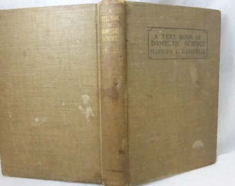 Antique Book A Text Book of Domestic Science by Matilda G. Campbell