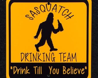 Sasquatch Drinking Team Metal Outdoor Indoor Sign.  Finding Bigfoot Caution Hiking