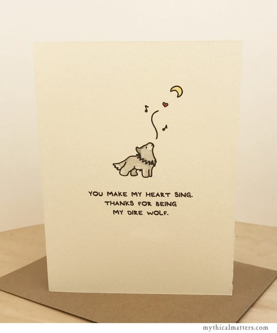 You Make My Heart Sing. Thanks For Being My Dire Wolf. Greeting Card Cute Adorable Valentine paper Made In Toronto Canada Animal Lover Wild