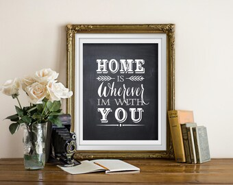 Home is Wherever I'm with You  - PRINTABLE INSTANT DOWNLOAD 8x10