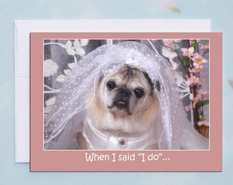 Funny Anniversary Card - I Do - Anniversary Pug Card 5x7 Pugs and Kisses