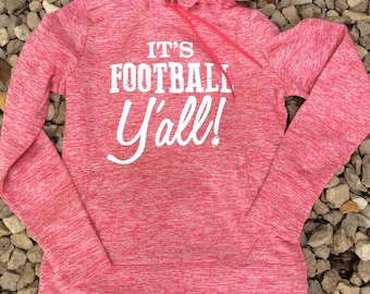 Its Football Y'all!! Heather Fleece Hooded Pullover