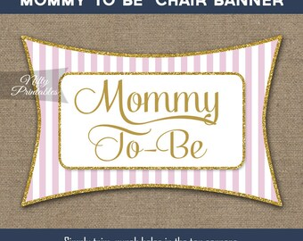 Baby Shower Chair Banner - Pink Gold Baby Shower Mommy To Be Sign - Printable Pink Chair Signs - Pink Gold Girl Baby Shower Decorations PGL