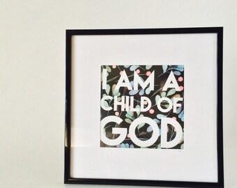 I am a child of God floral print - square
