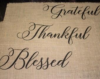 Grateful Thankful Blessed burlap placemats - set of three, six, nine or twelve