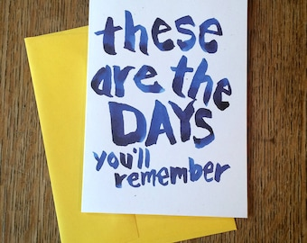 These Are The Days -- Watercolor Notecards, Hand Lettering