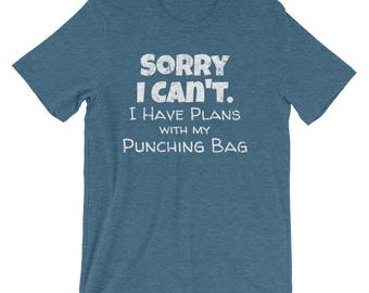 Sorry I Can't I Have Plans with my Punching Bag / Boxing Shirt / Boxer Shirt / Boxing Shirts for Men / Boxing Shirts for Women