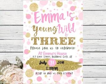 Young Wild & Three Pink and Gold Polka Dot Personalized birthday  invitation- ***Digital File*** (Wild-Threepolka)