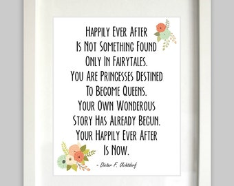 Happily Ever After Printable // Princess Quote // Dieter F. Uchtdorf // Young Womens // Christian Print // LDS Prints