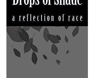 Drops of Shade , A Reflection of Race , Autographed & Numbered, Poetry Book