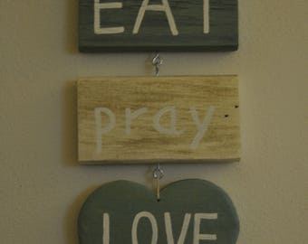 Gift - Eat Pray Love - wood - wall decoration