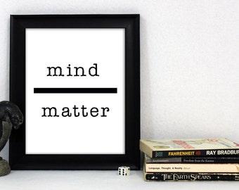 Mind Over Matter / Motivational Print / Minimalist Print / Inspirational Print  / Typographical Print / Positive Psychology 13x19, 8x10, 5x7