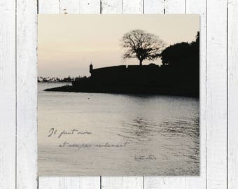 Inspirational Quote Print | Coastal Wall Decor | Black and White Photo Print | Old San Juan Waterfront | French Quote + Fine Art Photography