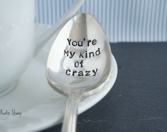 Stamped Spoon, You're My Kind Of Crazy Silverplate Spoon, vintage spoon, unique gift for coffee or tea lover, Valentine's Day, love gift