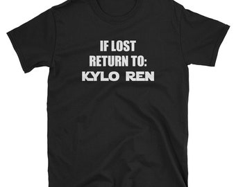 Men's Women's If Lost Return to Kylo Ren T-Shirt / Ladies Star Wars The Last Jedi / Gift for Mom Sister Aunt Cousin / Family Vacation Meme