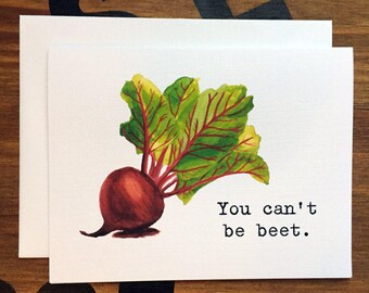 Blank Note Card, Beet Pun, Thank You Card, You Can't Be Beet, Thank You Pun Card