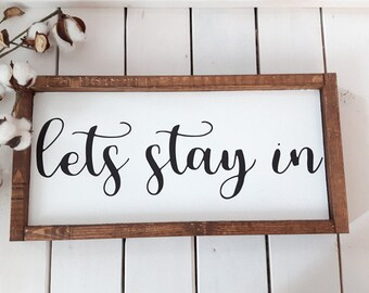 Lets stay in sign | Wood Sign | Rustic Wood sign | Wood framed sign | Farmhouse wood sign |Wood Quote sign| Modern Wall decor