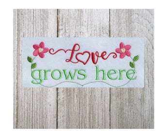 Love Grows Here, Machine Embroidery Design, Love, Family, Home, 2 Sizes, Names not Included