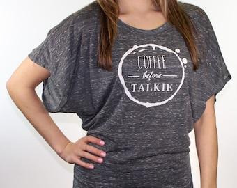 women's graphic t-shirt. coffee shirt. women's tee. graphic tees women. coffee before talkie. women's flowy top.