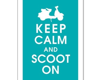 Keep Calm and SCOOT ON, 13x19 Poster (Oceanic Featured) Buy 3 and get 1 FREE  Keep Calm Art Keep Calm Poster