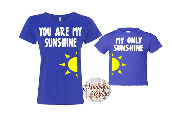 You Are My Sunshine, My Only Sunshine, Mommy And Me Shirts, Mom and Daughter Shirts, Family T-shirts,  Family Shirts, Matching Shirts