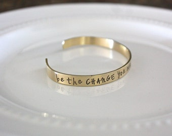 Custom Cuff Bracelet - Gold Cuff Bracelet Personalized Brass Bracelet, Be the Change Quote Jewelry by Ghandi, Graduation Gift