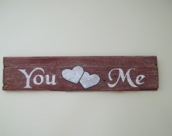 You (hearts) Me Rustic Barn wood  Handpainted Sign