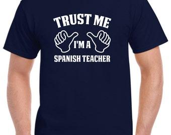 Spanish Teacher Gift-Trust Me I'm A Spanish Teacher Shirt