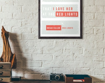 Brian Fallon Lyric Print - Red Lights Lyric Poster - Brian Fallon of Gaslight Anthem and Horrible Crowes
