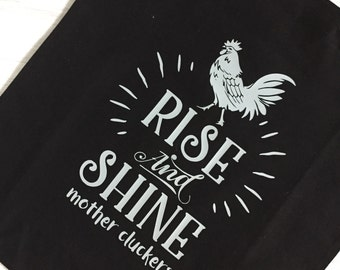 Rise and Shine Mother Cluckers - Tote Bag - Chicken Bag