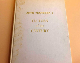 Arts Yearbook 1 The Turn of the Century 1957 Jonathan Marshall Hilton Kramer Art History 1890s 1913 European Painters
