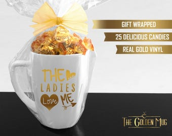 The Ladies Love Me Mug In Gold Foil Funny Ladies Man Mug - Candy Gift Set For Ladies Man - Holiday Gift For Ladies Man