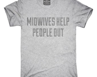 Midwives Help People Out T-Shirt, Hoodie, Tank Top, Gifts