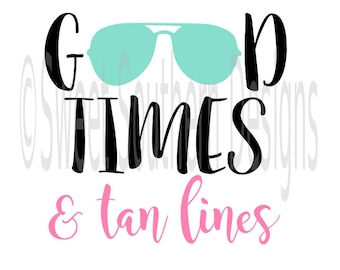 Good times and tan lines beach sunglasses SVG instant download design for cricut or silhouette