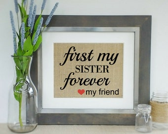 Personalized Gift for SISTER Birthday Mother's Day Gift Mothers Day Gift for Sister Present First My Sister Forever My Friend Burlap Print