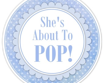 Baby Shower About to Pop labels, Blue Polka Dots, She's About to Pop Stickers, Baby Shower Labels