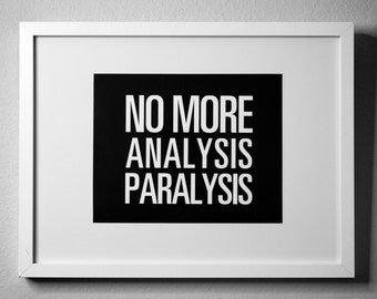No More ANALYSIS PARALYSIS - inspirational typography poster - quote art - office decor - dorm decor - home office - new year's resolution