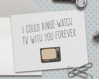 Funny Love Card, Funny Valentine Card, I Could Binge-Watch TV With You Forever Card, Cute Love Card, I Love You Card, A2