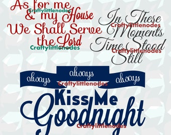 Always Kiss Me Goodnight SVG STUDIO Ai EPS As For Me & My House We Will Serve The Lord In These Moments Time Stood Still  Cricut Silhouette