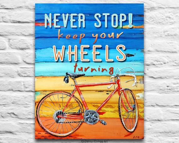 ART PRINTABLE, Never Stop Bicycle Biking Bike vintage print digital download positive encouragement wisdom quotable wall decor poster, DIY
