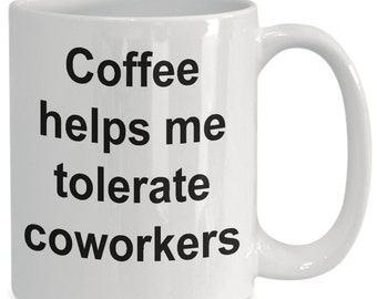 Coffee Helps Me Tolerate Coworkers