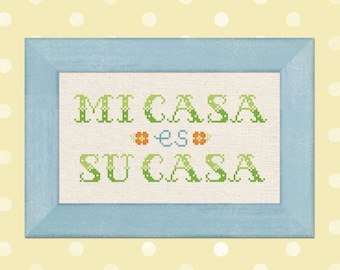Mi Casa Es Su Casa Cross Stitch Pattern. Spanish Quote My house is your house Modern Simple Cute Cross Stitch Pattern PDF Instant Download