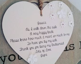 Thank you for being my bridesmaid / Flowergirl/ Maid of Honour Poem Heart Plaque