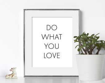 Black and White Prints Digital Download Do What You Love Quote Print Art Positive Affirmation Art Positive Quote Art Affirmation Poster Art