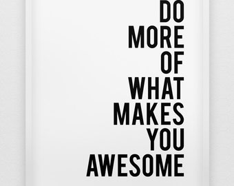 do more of what makes you awesome print // motivational print // black and white home decor print // inspirational wall art