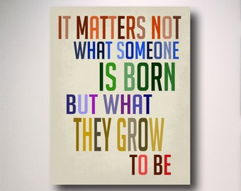 Harry Potter Poster / Dumbledore Quote / It Matters Not What Someone Is Born / Dumbledore Poster